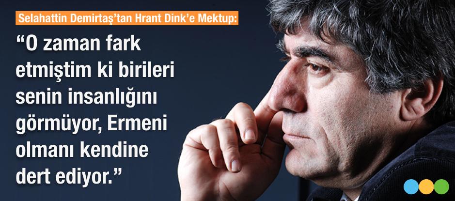 DEMİRTAŞ'TAN HRANT DİNK'E MEKTUP